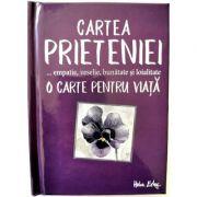 Cartea prieteniei. O carte pentru viata imagine librariadelfin.ro