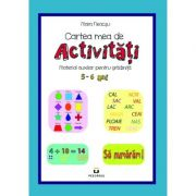 Cartea mea de activitati, 5-6 ani - Mara Neacsu imagine librariadelfin.ro