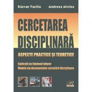 Cercetarea disciplinara - Razvan Vasiliu, Andreea Miclea imagine librariadelfin.ro