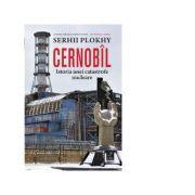 Cernobil. Istoria unei catastrofe nucleare - Serhii Plokhy imagine librariadelfin.ro