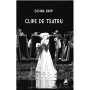 Clipe de teatru - Doina Papp imagine libraria delfin 2021