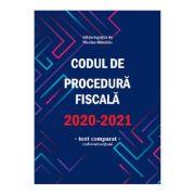 Codul de procedura fiscala 2020-2021 - Nicolae Mandoiu imagine librariadelfin.ro