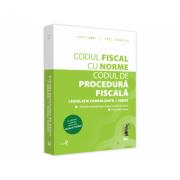 Codul fiscal cu Norme si Codul de procedura fiscala - martie 2021. Cu ultimele modificari aduse prin: O. U. G. nr. 13/2021 imagine librariadelfin.ro