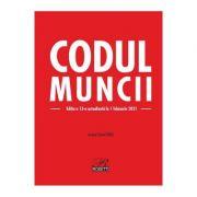 Codul muncii Ed. 13 Act. 1 februarie 2021 - Costel Gilca imagine librariadelfin.ro