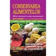 Conservarea alimentelor. 370 de retete pentru camara dumneavoastra - MIrcea Georgescu imagine libraria delfin 2021