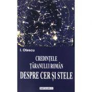 Credintele taranului roman despre cer si stele - Ion Otescu imagine librariadelfin.ro