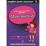 Culegere pregatire pentru Concursuri. Matematica, Clasa a III-a - Georgiana Gogoescu, Silvia Vlad imagine librariadelfin.ro
