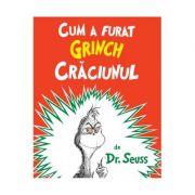 Cum a furat Grinch Craciunul. Editie paperback- Dr. Seuss imagine librariadelfin.ro