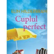 Cuplul perfect - Elin Hilderbrand imagine libraria delfin 2021