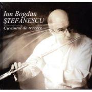 Cuvantul de trecere. Cu CD - Ion Bogdan Stefanescu imagine libraria delfin 2021