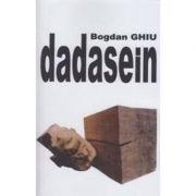 Dadasein - Bogdan Ghiu imagine libraria delfin 2021