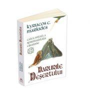 Darurile desertului - Calea uitata a spiritualitatii crestine - Kyriacos C. Markides imagine libraria delfin 2021