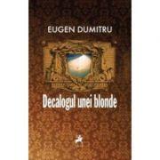 Decalogul unei Blonde - Eugen Dumitru imagine libraria delfin 2021
