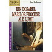 Din dosarul marilor procese ale lumii - Paul Stefanescu imagine librariadelfin.ro