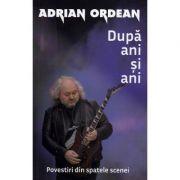Dupa ani si ani - Adrian Ordean imagine libraria delfin 2021