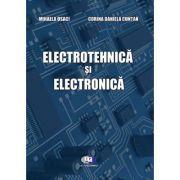 Electrotehnica si electronica - Mihaela Osaci, Corina Daniela Cuntan imagine librariadelfin.ro