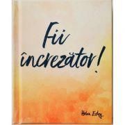 Fii increzator! imagine librariadelfin.ro