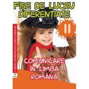 Fise de lucru diferentiate. Comunicare in limba romana. Clasa a II-a - Georgiana Gogoescu imagine librariadelfin.ro