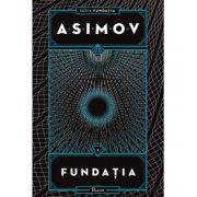 Fundatia I. Fundatia - Isaac Asimov imagine librariadelfin.ro