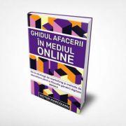 Ghidul Afacerii in Mediul Online. Editia II - Victor Marcoianu imagine libraria delfin 2021