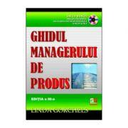 Ghidul managerului de produs, cu CD - Linda Gorchels imagine libraria delfin 2021