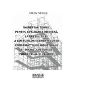 Indreptar tehnic pentru evaluare elemente si constructii industriale si social-culturale, 01. 2021 - Sorin Turcus imagine libraria delfin 2021