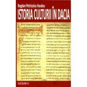 Istoria culturii in Dacia - Bogdan Petriceicu Hasdeu imagine librariadelfin.ro