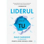 Liderul poti fi tu - Dale Carnegie, Stuart R. Levine, Michael Crom imagine libraria delfin 2021