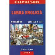 Limba engleza, clasele X-XII - Cristina Pipos, Tania Musina imagine librariadelfin.ro