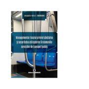 Managementul riscului privind sanatatea si securitatea utilizatorilor in domeniile serviciilor de transport public - Alexandru-Mihai I. Bugheanu imagine librariadelfin.ro