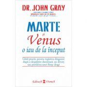 Marte si Venus o iau de la inceput - Dr. John Gray imagine librariadelfin.ro