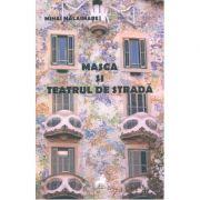 Masca si teatrul de strada - Mihai Malaimare imagine libraria delfin 2021