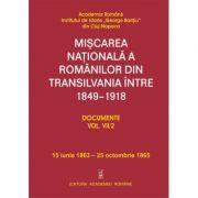 Miscarea nationala a romanilor din Transilvania intre 1849-1918. Documente vol. VII/2 imagine libraria delfin 2021