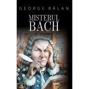 Misterul Bach - George Balan imagine librariadelfin.ro