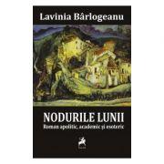 Nodurile Lunii - Lavinia Barlogeanu imagine libraria delfin 2021
