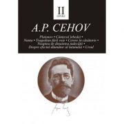 Opere II - Anton Pavlovici Cehov imagine librariadelfin.ro