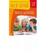 Ora de Lectura. Texte si activitati. 7-8 ani - Gabriela Barbulescu, Daniela Elena Ionita imagine librariadelfin.ro