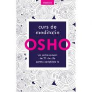 Osho. Curs de meditatie. Un antrenament de 21 de zile pentru constiinta imagine libraria delfin 2021