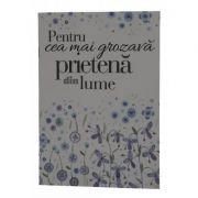 Pentru cea mai grozava prietena din lume. Felicitare imagine librariadelfin.ro