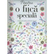 Pentru o fiica speciala imagine librariadelfin.ro