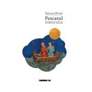 Pescarul nimicului - Simona Poclid imagine librariadelfin.ro