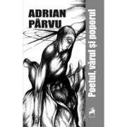 Poetul, varul si poporul - Adrian Parvu imagine libraria delfin 2021