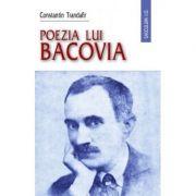 Poezia lui Bacovia - Constantin Trandafir imagine librariadelfin.ro