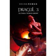 Pragul volumul 3. Ultimul trimis Oserp - Doina Roman imagine librariadelfin.ro