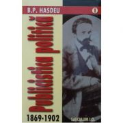 Publicistica politica (1869-1902) - Bogdan Petriceicu Hasdeu imagine librariadelfin.ro