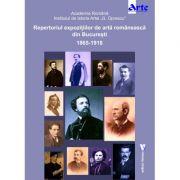 Repertoriul expozitiilor de arta romaneasca din Bucuresti 1865-1918 - Adrian-Silvan Ionescu imagine libraria delfin 2021