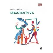 Sebastian in vis - Radu Vancu imagine libraria delfin 2021