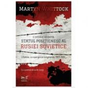 Statul politienesc al Rusiei Sovietice - Martyn Whittok imagine libraria delfin 2021