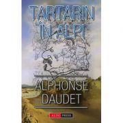Tartarin in Alpi - Alphonse Daudet imagine librariadelfin.ro