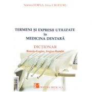 Termeni si expresii utilizate in medicina dentara - Norina Forna, Irina Croitoru imagine librariadelfin.ro